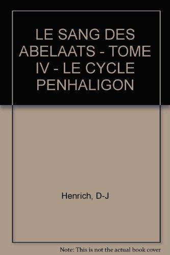 le-sang-des-abelaats-tome-iv-le-cycle-penhaligon