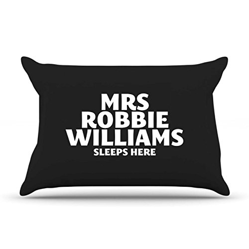 Mrs Robbie Williams Sleeps here Pillow case