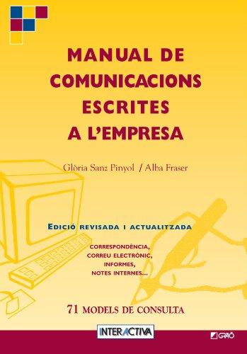 Manual De Comunicacions Escrites A L'Empresa por Gloria Sanz Pinyol