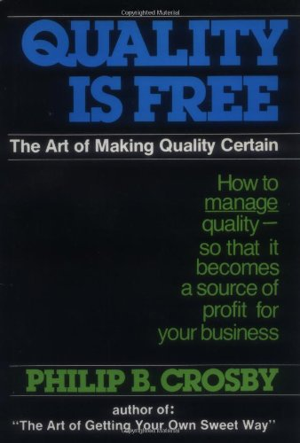 Quality Is Free: The Art of Making Quality Certain