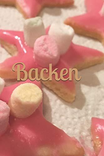 Backen: Backbuch, Notizen, Backnotizen, eigene Backrezepte