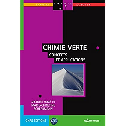 Chimie verte: Concepts et applications (Savoirs actuels)