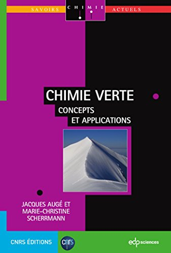 Chimie verte: Concepts et applications (Savoirs actuels) par Auge Jacques