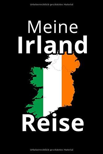 Meine Irland Reise: Irland Reisetagebuch | Tagebuch zum Eintragen der Erlebnisse und Erinnerungen | 120 Seiten, Punkteraster | Geschenkidee für Irland Fans | Format 6x9 DIN A5 | Soft cover matt (Von Reise-karte Irland)