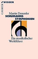 Schumanns Sinfonien: Ein musikalischer Werkführer (Beck'sche Reihe)