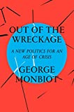 #7: Out of the Wreckage: A New Politics for an Age of Crisis