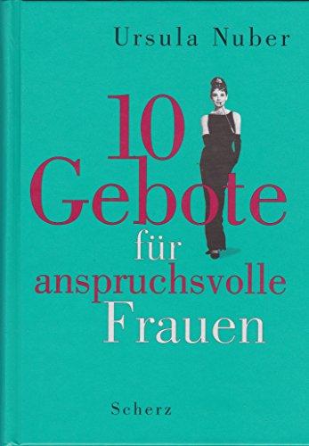 Ursula Nuber: 10 Gebote für anspruchsvolle Frauen