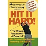 Hit It Hard: The Modern Fundamentals of Power Golf