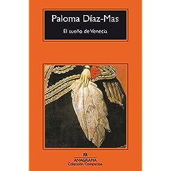 El sueño de Venecia (Compactos) de Paloma Díaz-Mas (1 may 2002) Tapa blanda -- Premio Herralde 1992
