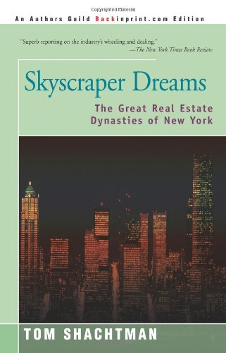 Skyscraper Dreams: The Great Real Estate Dynasties of New York
