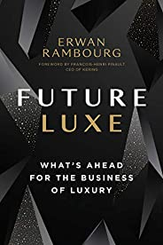 Future Luxe: What's Ahead for the Business of Lu