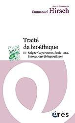 Traité de bioéthique : Tome II, Soigner la personne, évolutions, innovations thérapeutiques