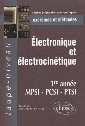 Electronique et Electrocinetique Première Annee Mpsi-Pcsi-Ptsi