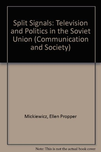 Split Signals: Television and Politics in the Soviet Union (Communication and Society) by Ellen Propper Mickiewicz (1989-01-05) par Ellen Propper Mickiewicz