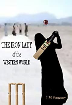 THE IRON LADY OF THE WESTERN WORLD (English Edition) di [SYNGAMY, J M]