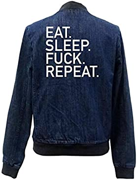 Eat Sleep Fuck Repeat Bomber Chaqueta Girls Jeans Certified Freak