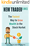 New Trader 101: The Fastest Way to Grow Wealth in the Stock Market (English Edition)