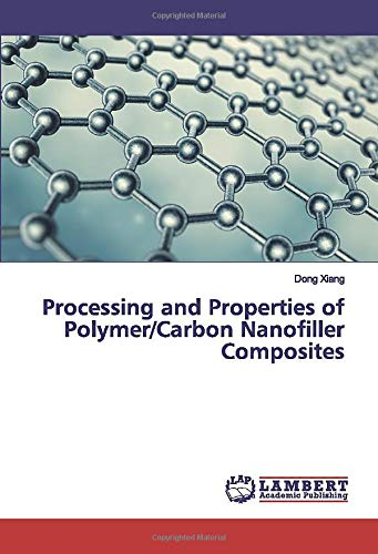 Processing and Properties of Polymer/Carbon Nanofiller Composites -