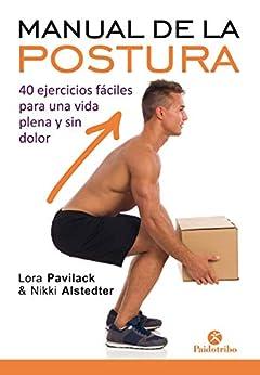 Epub Descargar Manual de la postura: 40 ejercicios fáciles para una vida plena y sin dolor (Bicolor)