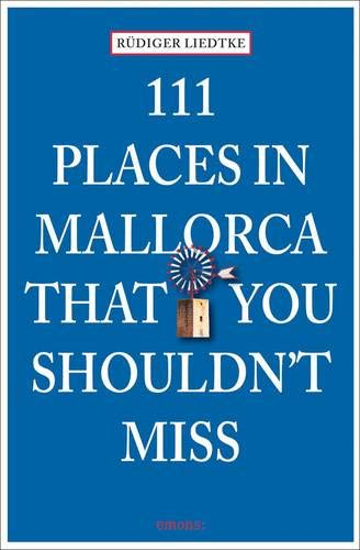 111 Places in Mallorca that you shouldn\'t miss (111 Orte ...)