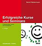 Erfolgreiche Kurse und Seminare: Professionelles Lernen mit Erwachsenen (Beltz Weiterbildung)