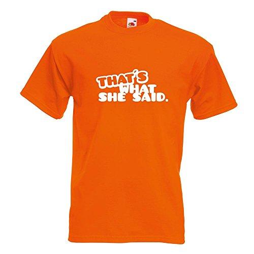 KIWISTAR - That's what she said T-Shirt in 15 verschiedenen Farben - Herren Funshirt bedruckt Design Sprüche Spruch Motive Oberteil Baumwolle Print Größe S M L XL XXL Orange