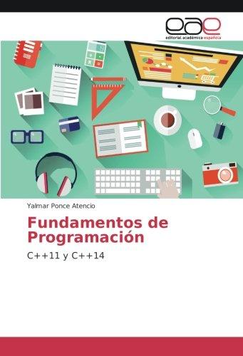 Fundamentos de Programación: C++11 y C++14 por Yalmar Ponce Atencio