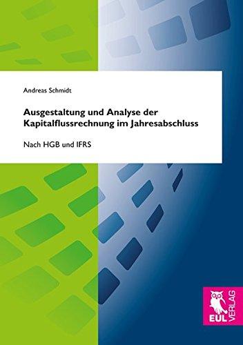 Ausgestaltung und Analyse der Kapitalflussrechnung im Jahresabschluss: Nach HGB und IFRS