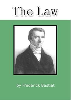 The Law (English Edition) par [Bastiat, Frederick]