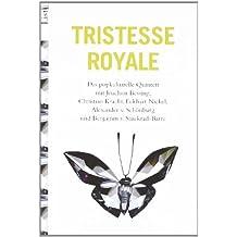 Tristesse Royale: Das popkulturelle Quintett