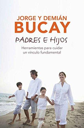 Descargar Libro Padres E Hijos (BIBLIOTECA BUCAY) de JORGE BUCAY