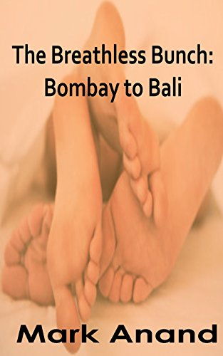 The Breathless Bunch: Bombay to Bali