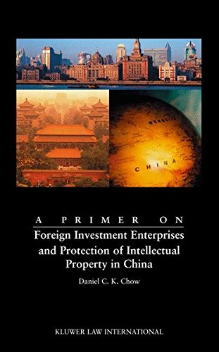 a-primer-on-foreign-investment-enterprises-and-protection-of-intellectual-property-in-china