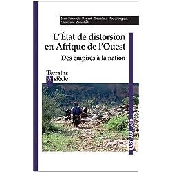 L'Etat de distorsion en Afrique de l'Ouest : Des empires à la nation