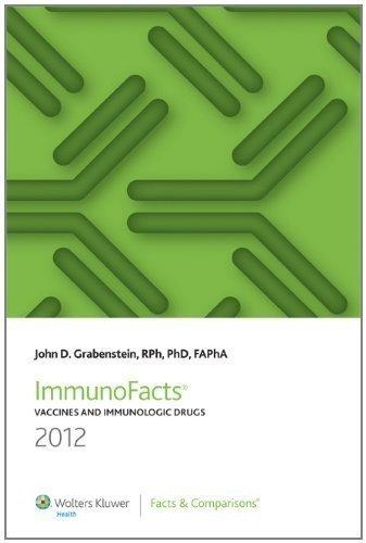 ImmunoFacts 2012: Vaccines and Immunologic Drugs (Immunofacts Vaccines and Immunologic Drugs) by Lippincott Williams & Wilkins (2011-11-08)