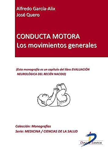 Descargar Libro Conducta motora: los movimientos generales (Capítulo del libro Evaluación neurológica del recien nacido): 1 de José Quero Jiménez