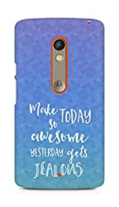 AMEZ make today so awesome yesterday gets jealous Back Cover For Motorola Moto X Play