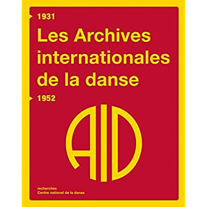 Les Archives internationales de la danse 1931-1952