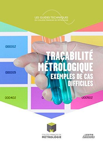 Tracabilite Metrologique : Exemples de Cas Difficiles