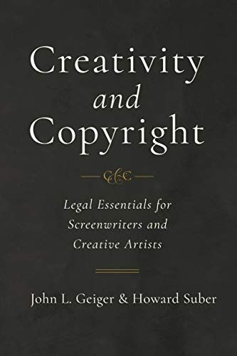 Creativity and Copyright - Legal Essentials for Screenwriters and Creative Artists