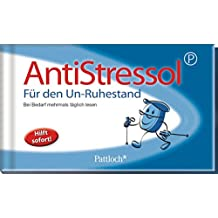 Antistressol für den Un-Ruhestand: Bei Bedarf mehrmals täglich lesen