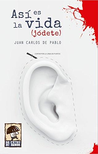 Así Es La Vida, Jódete por Juan Carlos De Pablo Gratis