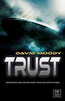 Trust: Sci-Fi-Thriller von [Moody, David]