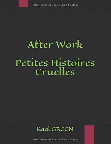 After Work: Petites Histoires Cruelles
