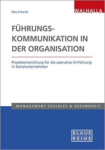 Führungskommunikation in der Organisation: Projektentwicklung für die operative Einführung in Sozialunternehmen