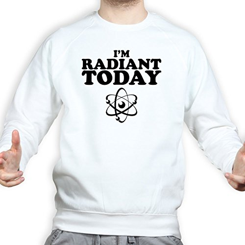 Feeling Radiant Today - Geek, Nerd, Big Bang Theory Pullover