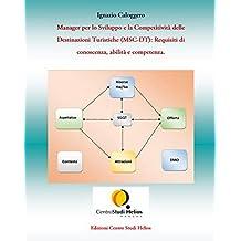 Manager per lo Sviluppo e la Competitività delle Destinazioni Turistiche (MSC-DT): Requisiti di conoscenza, abilità e competenza. (Italian Edition)