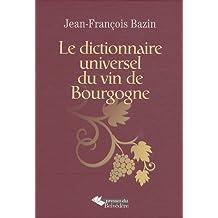 Le dictionnaire universel du vin de Bourgogne
