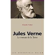 Jules Verne : Le roman de la Terre