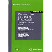Fundamentos de Derecho Empresarial (II) - Derecho de Sociedades (Tratados y Manuales de Empresa)
